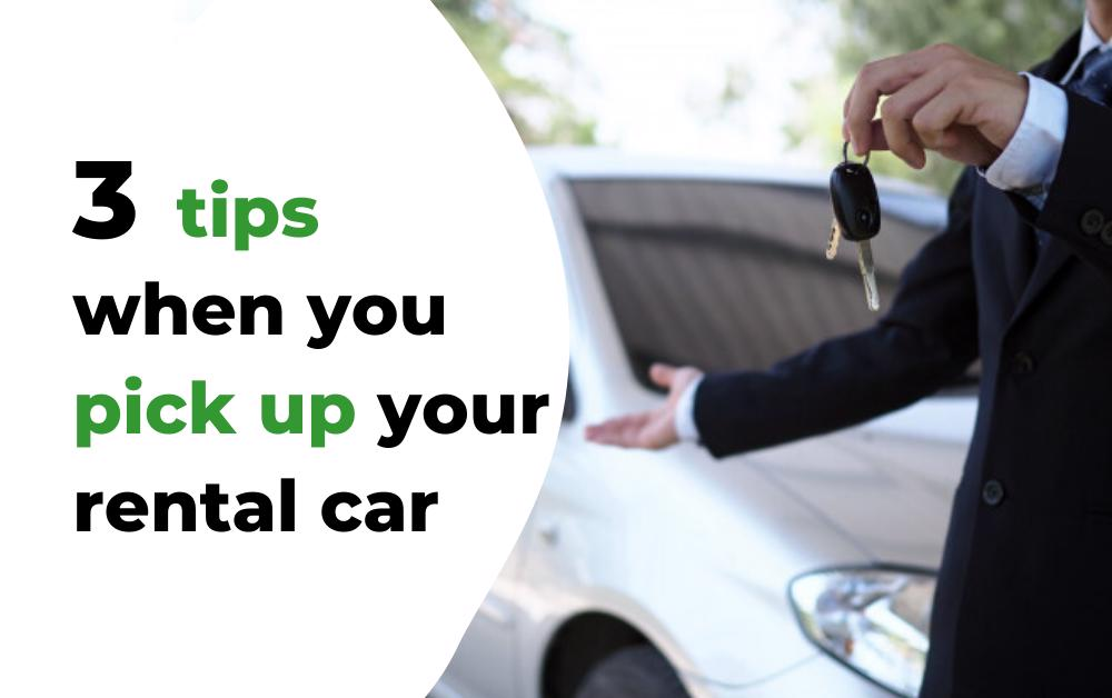 tips when you pick up your rental car